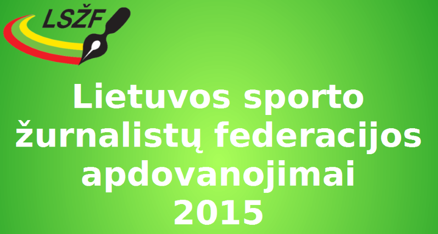 Lietuvos sporto žurnalistai įvertino ir atletų pergales, ir organizatorių pastangas